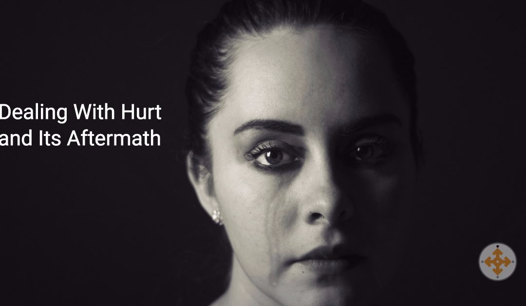 Dealing With Hurt and Its Aftermath