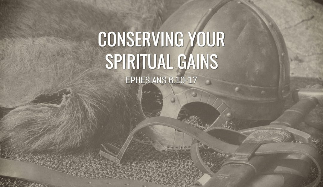 Conserving Your Spiritual Gains