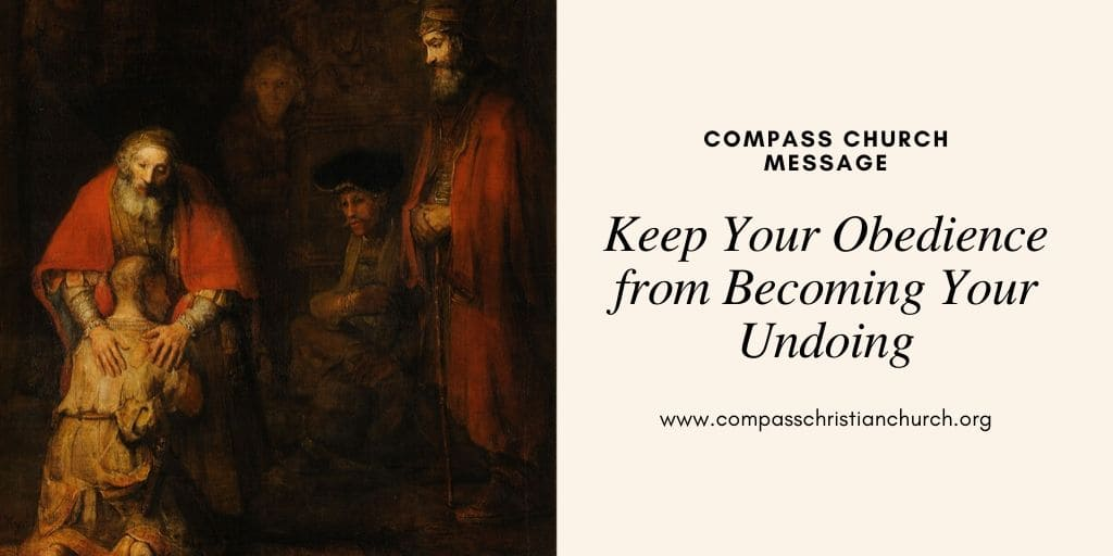 Keep Your Obedience from Becoming Your Undoing