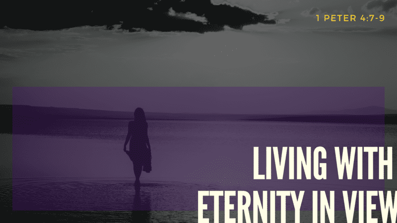 Living with Eternity in View